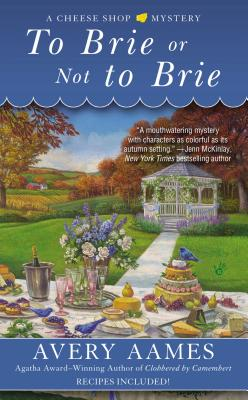 To Brie or Not to Brie By Aames, Avery