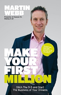 Make Your First Million By Webb, Martin